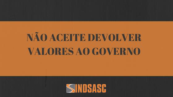 NÃO ACEITE DEVOLVER VALORES AO GOVERNO