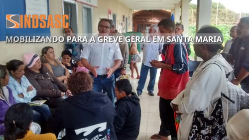 MOBILIZANDO PARA A GREVE GERAL EM SANTA MARIA