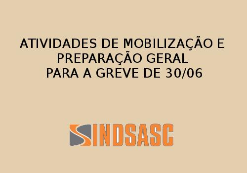 ATIVIDADES DE MOBILIZAÇÃO E PREPARAÇÃO GERAL PARA A GREVE DE 30/06