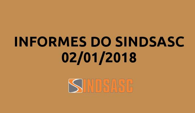INFORMES DO SINDSASC 02 DE JANEIRO DE 2018