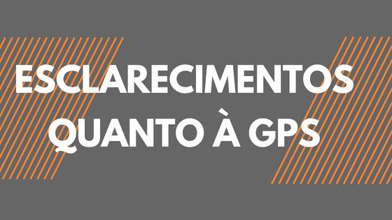 ESCLARECIMENTOS QUANTO À GPS