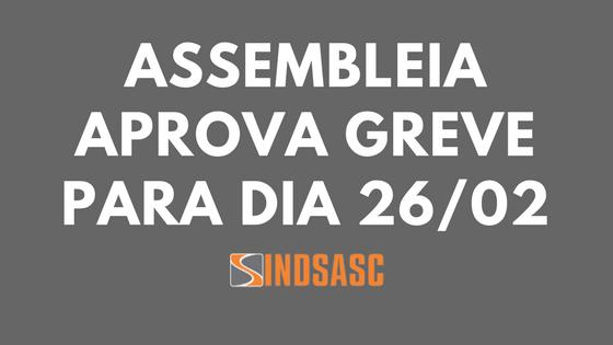 ASSEMBLEIA APROVA GREVE PARA DIA 26/02