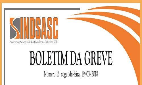 BOLETIM DA GREVE - NÚMERO 16 - SEGUNDA-FEIRA  - 19/03/2018