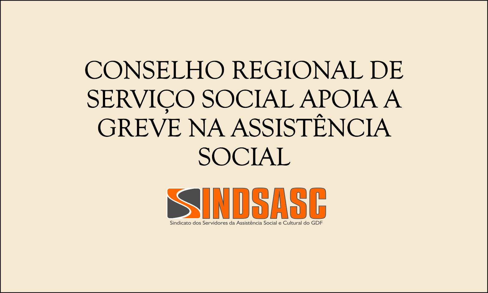 CONSELHO REGIONAL DE SERVIÇO SOCIAL APOIA A GREVE NA ASSISTÊNCIA SOCIAL