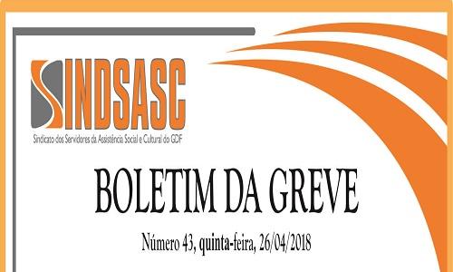 BOLETIM DA GREVE - NÚMERO 43 - QUINTA-FEIRA - 26/04/2018