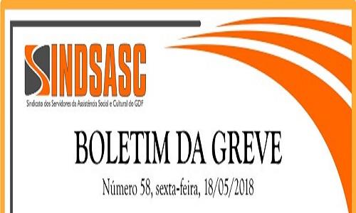 BOLETIM DA GREVE - NÚMERO 58 - SEXTA-FEIRA - 18/05/2018