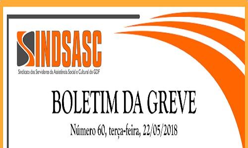 BOLETIM DA GREVE - NÚMERO 60 - TERÇA-FEIRA - 22/05/2018