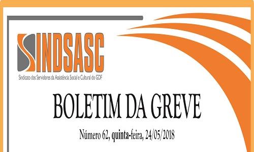 BOLETIM DA GREVE - NÚMERO 62 - QUINTA-FEIRA - 24/05/2018