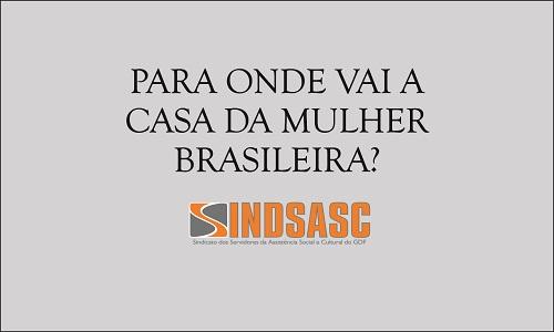 PARA ONDE VAI A CASA DA MULHER BRASILEIRA ?