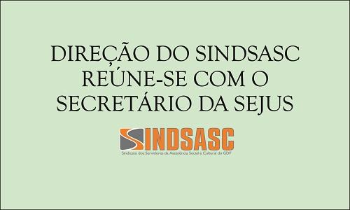 DIREÇÃO DO SINDSASC REÚNE-SE COM O SECRETÁRIO DA SEJUS