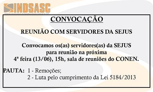 CONVOCAÇÃO - REUNIÃO COM OS SERVIDORES DA SEJUS