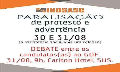 PARALISAÇÃO DE PROTESTO E ADVERTÊNCIA - 30 e 31/08 - DEBATE ENTRE OS CANDIDATOS(AS) AO GDF - 31/08