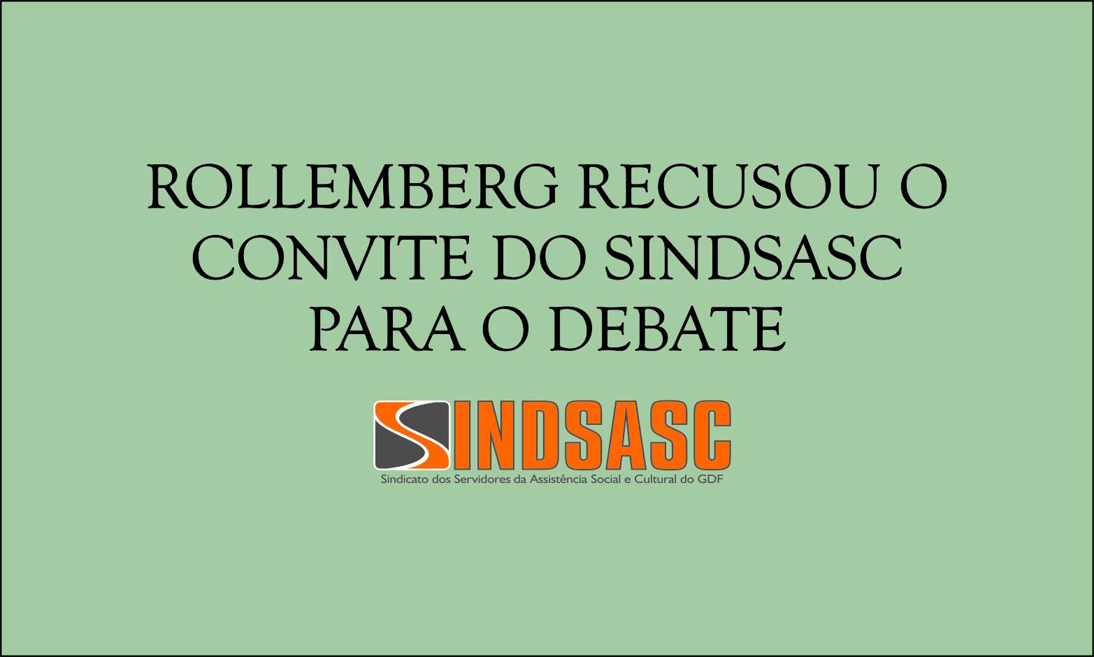 ROLLEMBERG RECUSOU CONVITE DO SINDSASC PARA O DEBATE