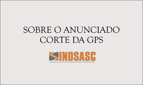 SOBRE O ANUNCIADO CORTE DA GPS