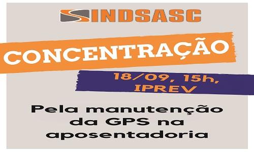 CONCENTRAÇÃO - PELA MANUTENÇÃO DA GPS NA APOSENTADORIA - 18/09
