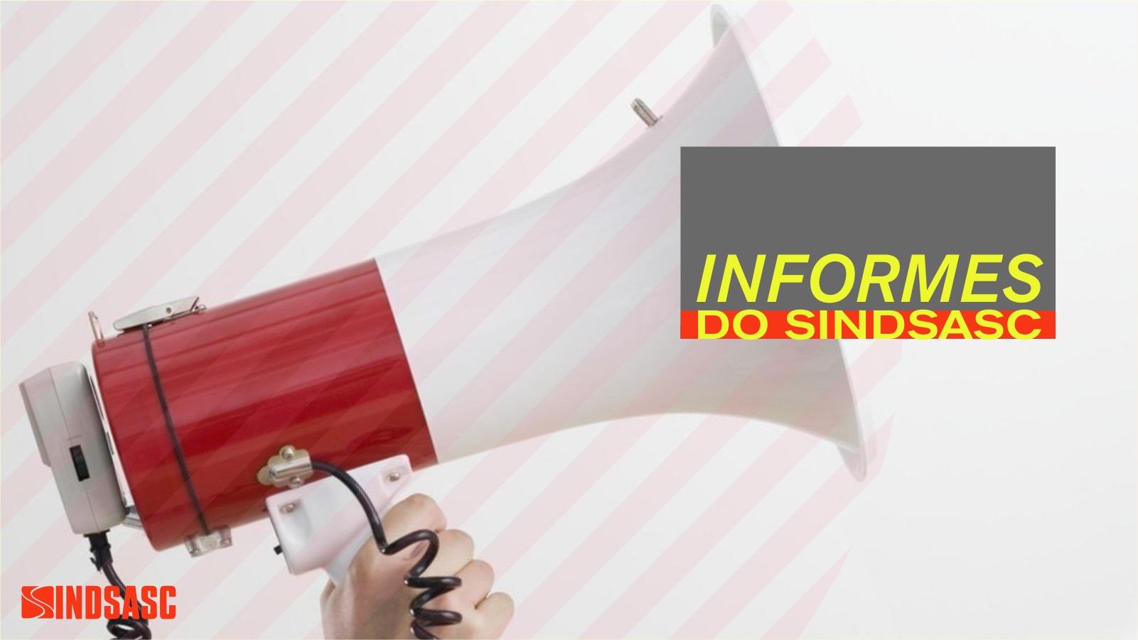 INFORMES DO SINDSASC Terça-feira, 18 de agosto.