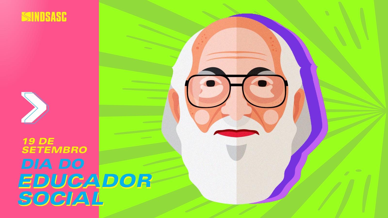 19 de setembro - Viva os educadores sociais e o legado de Paulo Freire!