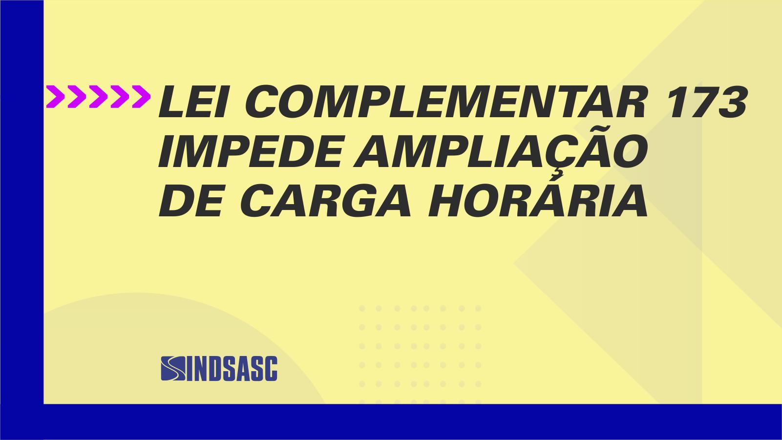 Lei complementar 173 impede ampliação de carga horária