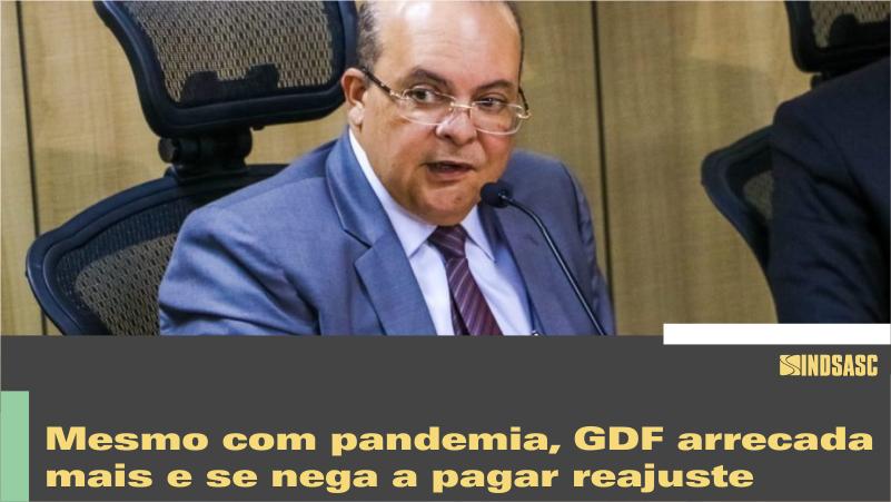 Mesmo com pandemia, GDF arrecada mais e se nega a pagar reajuste