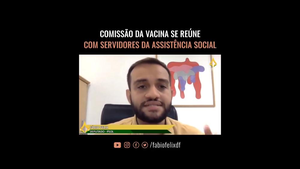 Deputado Fábio Felix apoia vacinação urgente da assistência social