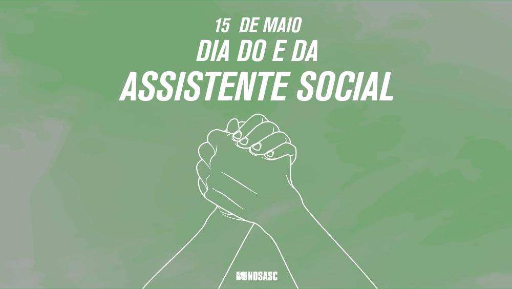 Dia do e da Assistente Social, data de celebração e luta