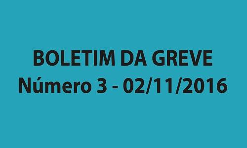 BOLETIM DA GREVE NÚMERO 3 - 02/11/2016