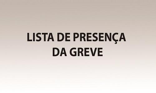 LISTA DE PRESENÇA DA GREVE