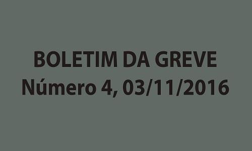 BOLETIM DA GREVE NÚMERO 4 - 03/11/2016