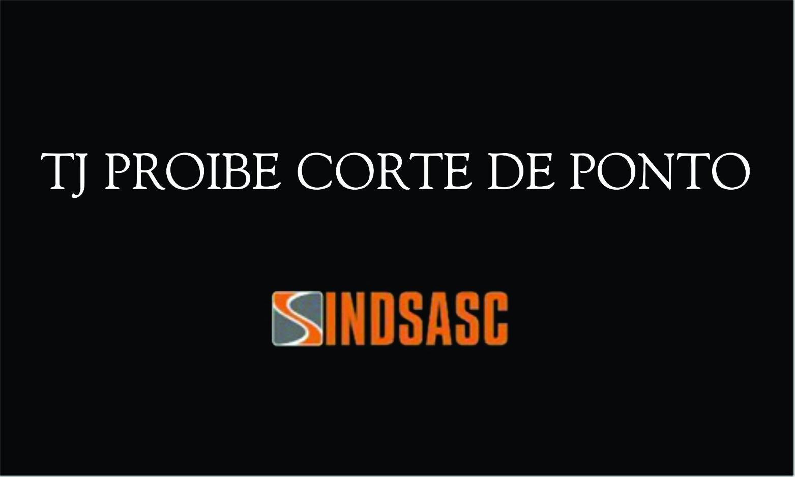 TJ PROIBE CORTE DE PONTO