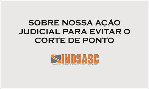SOBRE NOSSA AÇÃO JUDICIAL PARA EVITAR O CORTE DE PONTO