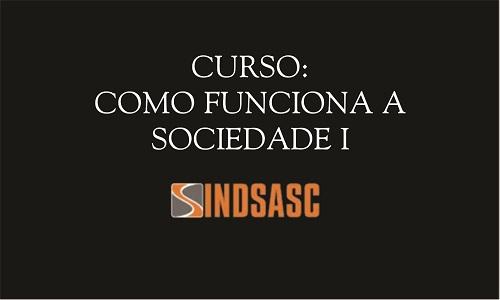 CURSO: COMO FUNCIONA A SOCIEDADE I
