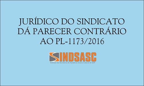 JURÍDICO DO SINDICATO DÁ PARECER CONTRÁRIO AO PL-1173/2016