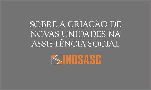 SOBRE A CRIAÇÃO DE NOVAS UNIDADES NA ASSISTÊNCIA SOCIAL