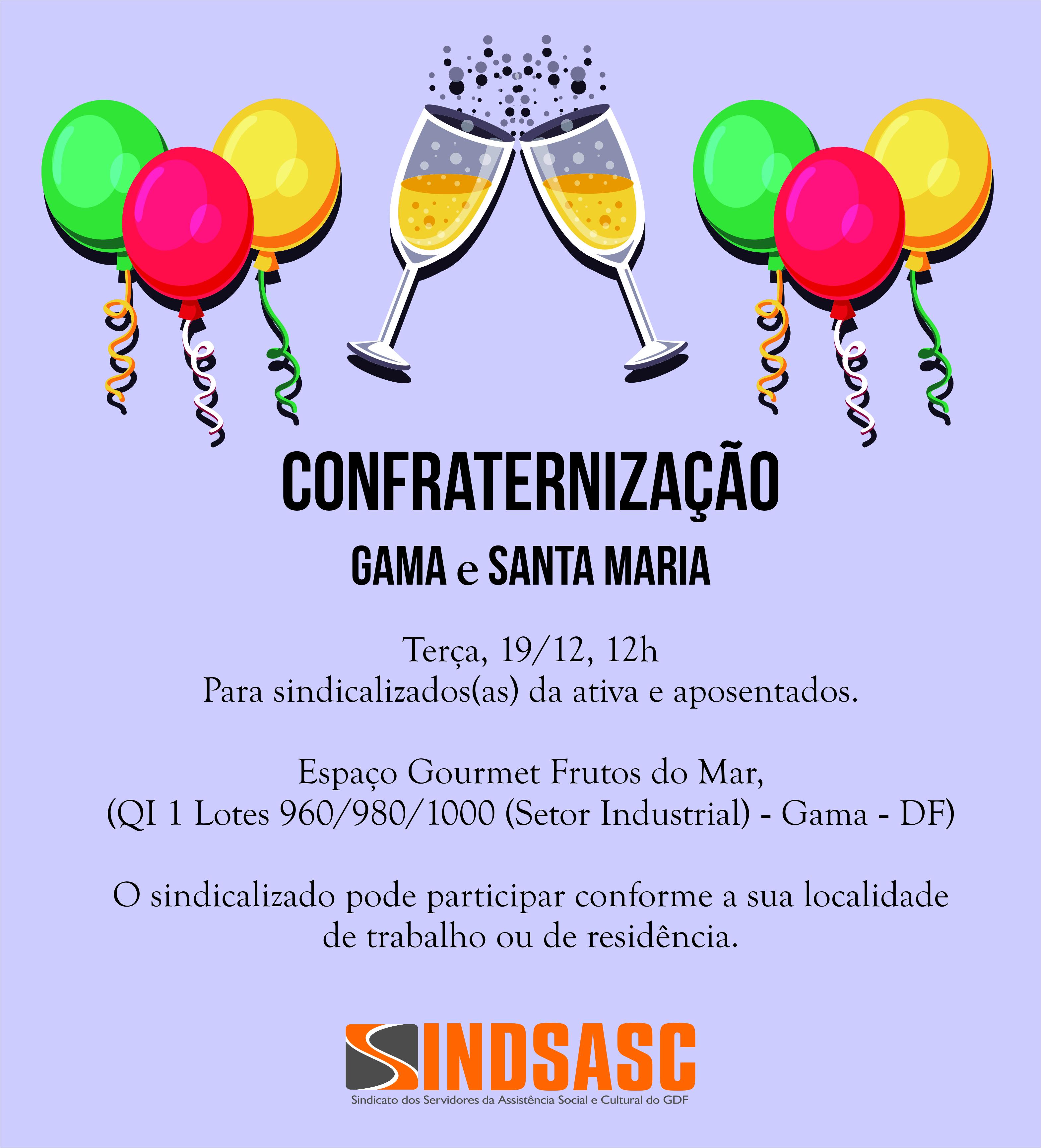 CONFRATERNIZAÇÃO - GAMA E SANTA MARIA