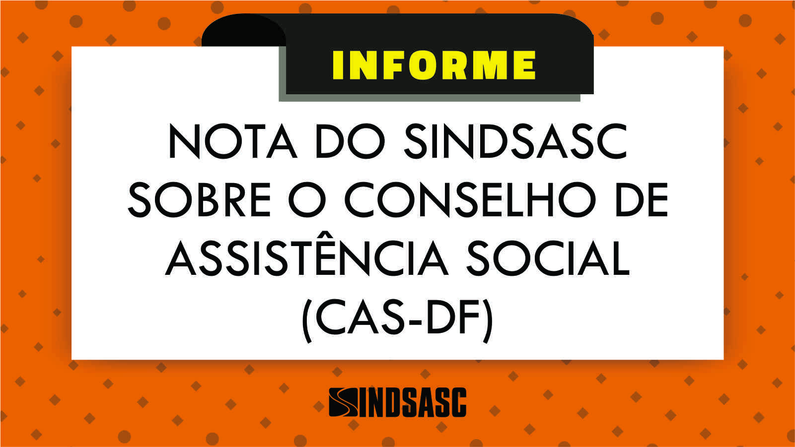 Nota do Sindsasc sobre o Conselho de Assistência Social do Distrito Federal (CAS-DF)