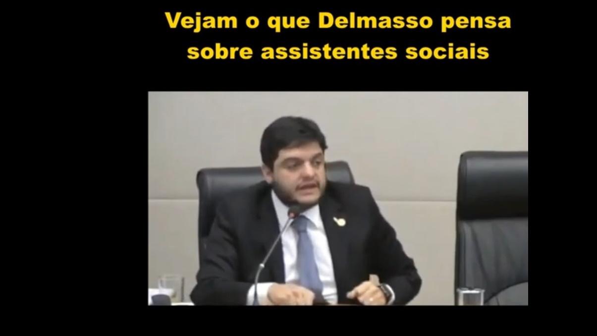 Deputado Delmasso ofende Assistentes Sociais