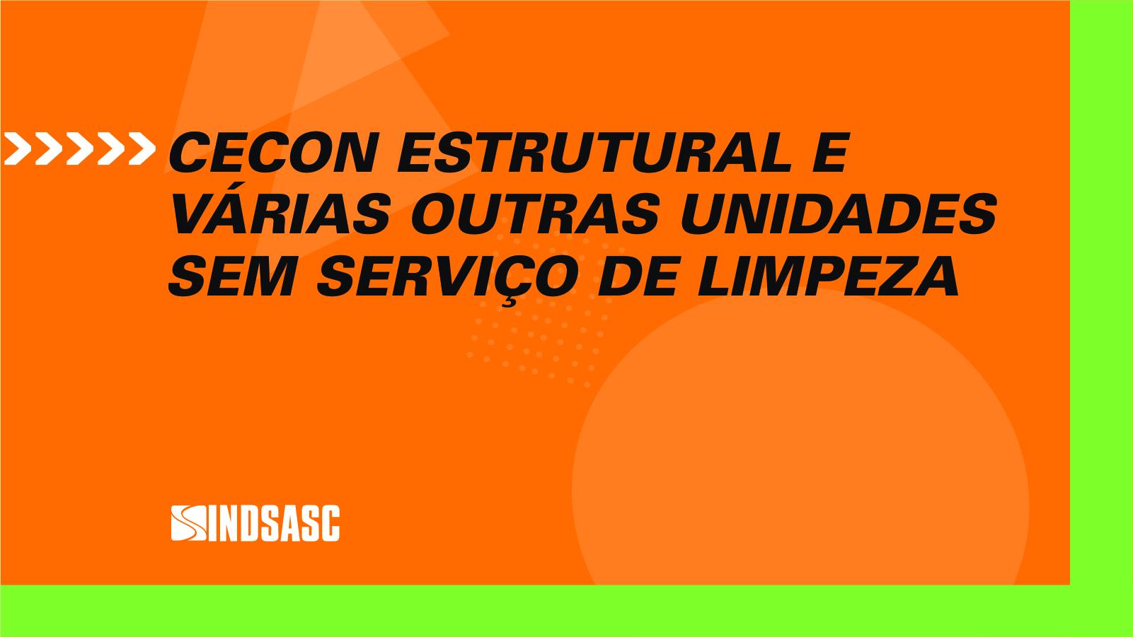 Cecon Estrutural e várias outras unidades sem serviço de limpeza