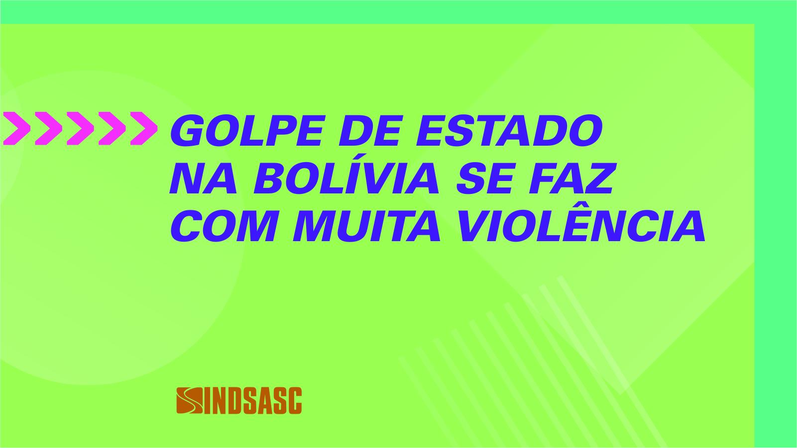 Golpe de Estado na Bolívia se faz com muita violência