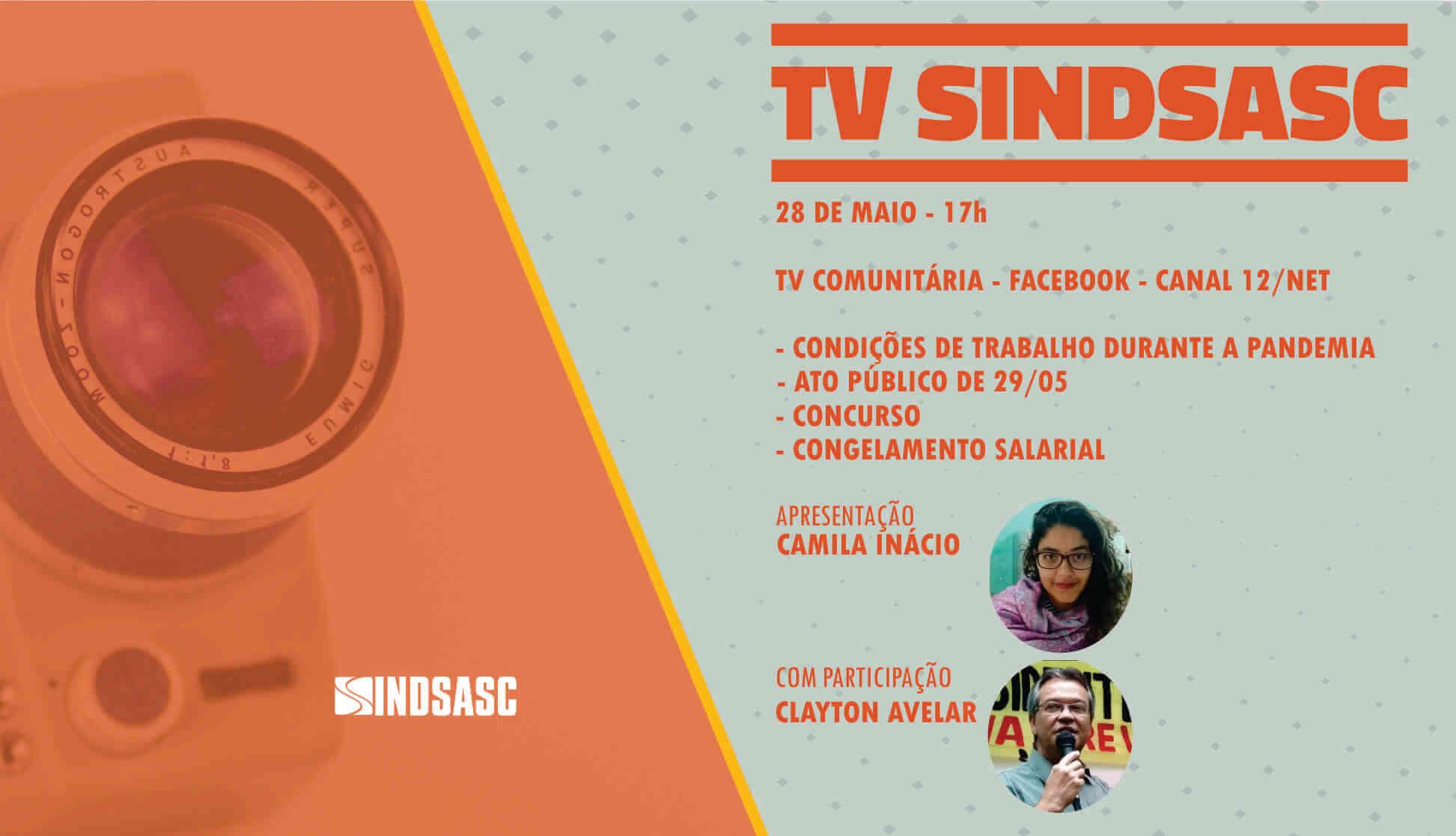 TV SINDSASC COM CAMILA INÁCIO E PARTICIPAÇÃO DE CLAYTON AVELAR