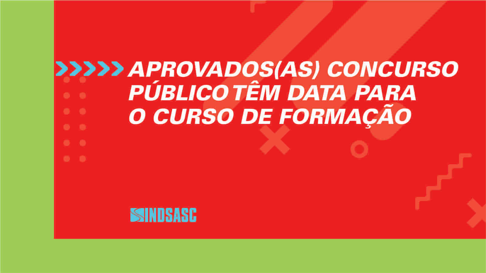 APROVADOS(AS) CONCURSO PÚBLICO TÊM DATA PARA O CURSO DE FORMAÇÃO