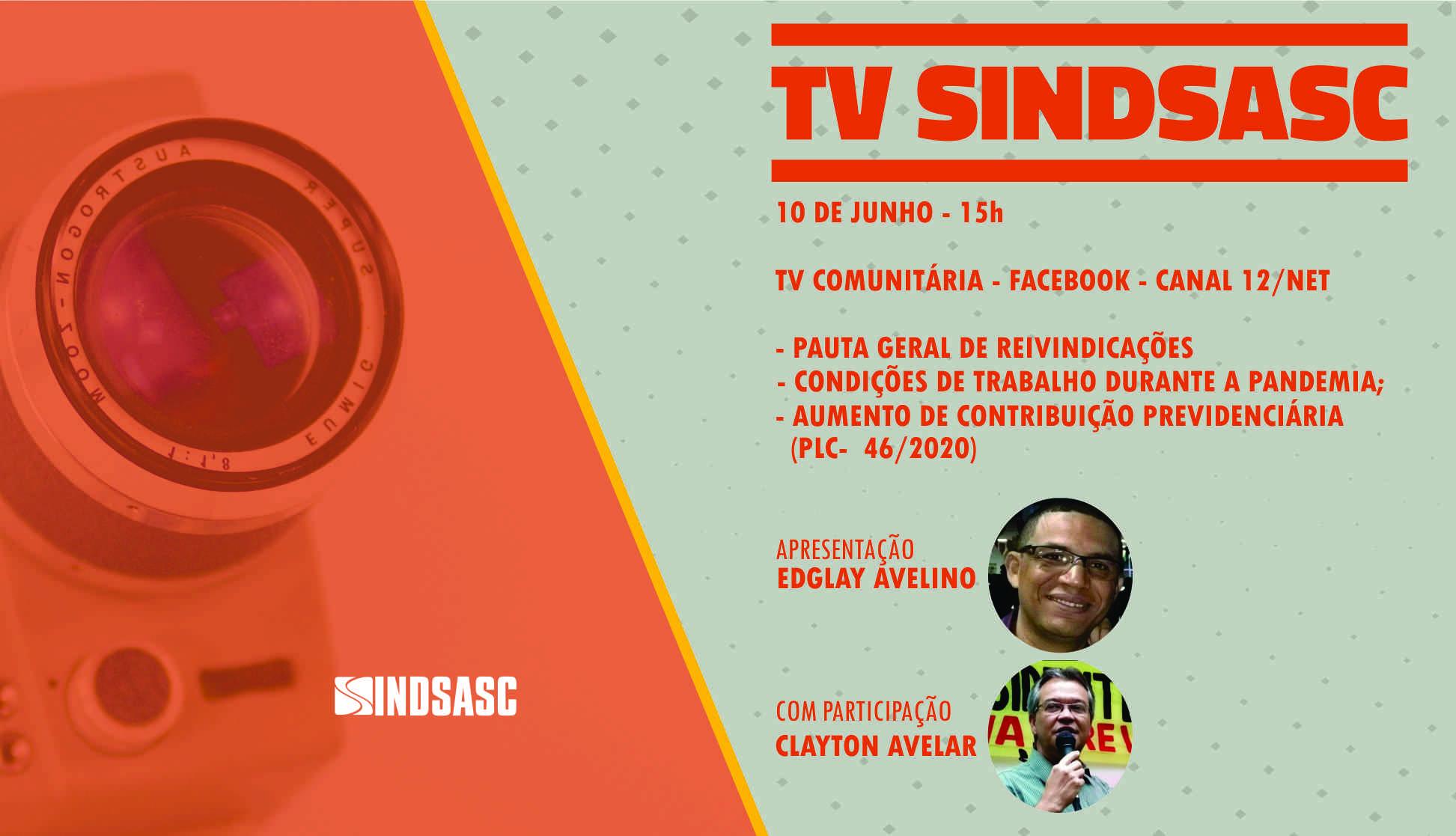 TV SINDSASC COM EDGLAY AVELINO E PARTICIPAÇÃO DE CLAYTON AVELAR